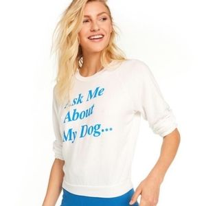 Wildfox Ask Me About My Dog Long Sleeve Sweatshirt